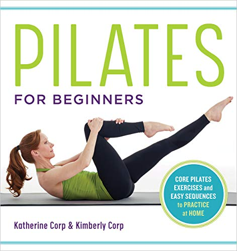 Pilates for Beginners: Core Pilates Exercises and Easy Sequences to...