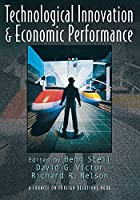 Technological Innovation and Economic Performance (Council on Foreign Relations Book)