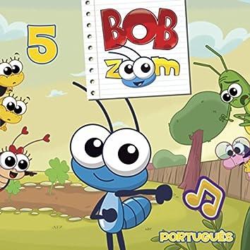 Bob Zoom, Vol. 5: Português