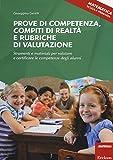 Prove di competenza, compiti di realtà e rubriche di valutazione. Strumenti e materiali p...