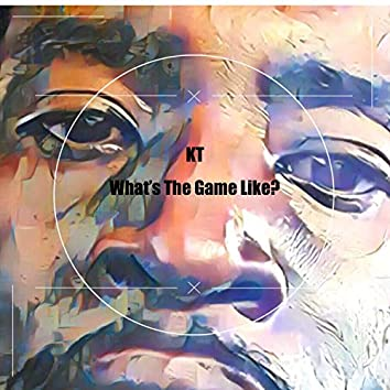 What's The Game Like?