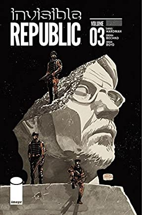 [Invisible Republic: Volume 3] (By (artist)  Jordan Boyd , By (author)  Gabriel Hardman , By (author)  Corinna Sara Bechko) [published: May, 2017]