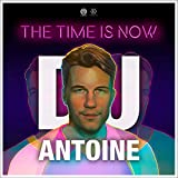 THE TIME IS NOW [DJ ANTOINE VS MAD MARK 2K19 FUTURE MIX] FEAT. ARMANDO