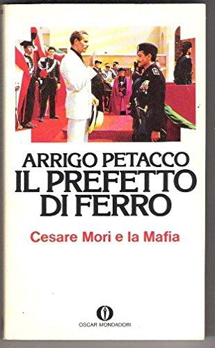 Il prefetto di ferro Cesare Mori e la Mafia