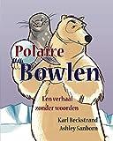 Polaire Bowlen: Een verhaal zonder woorden