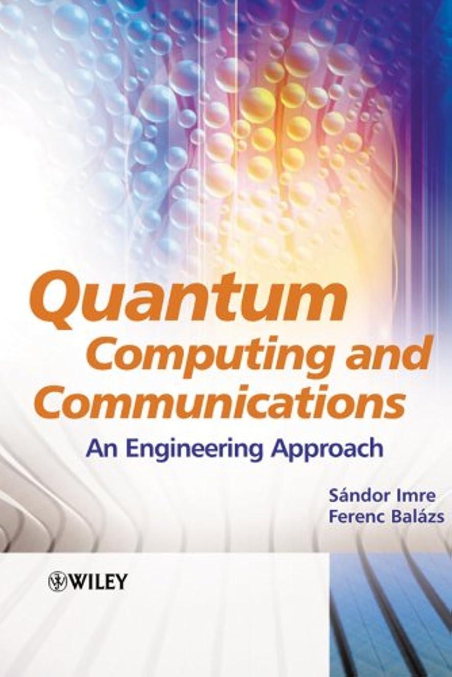 知らせる小さな付添人Quantum Computing and Communications: An Engineering Approach (English Edition)