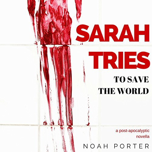 Sarah Tries to Save the World  By  cover art