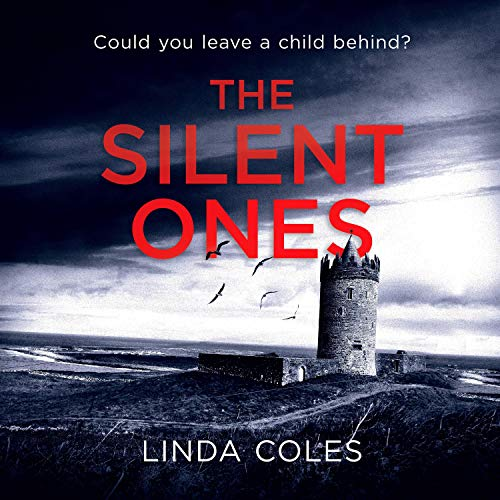 The Silent Ones: Could You Leave a Child Behind? Audiobook By Linda Coles cover art
