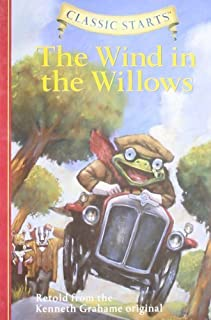 The Wind in the Willows - Retold from the Kenneth Grahame Original (Classic Starts Series) by Martin Woodside (2007) Hardc...