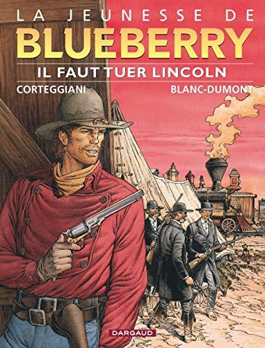 La Jeunesse de Blueberry, tome 13 : Il faut tuer Lincoln