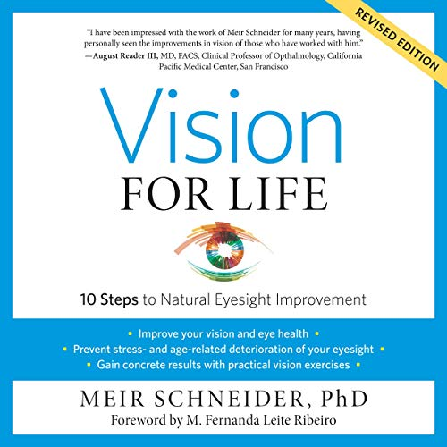 Vision for Life, Revised Edition: Ten Steps to Natural Eyesight Improvement