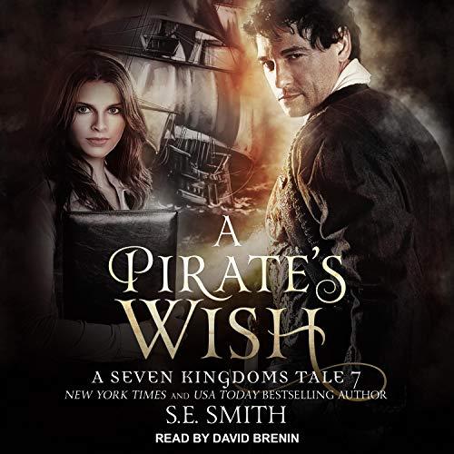 A Pirate's Wish: A Seven Kingdoms Tale, Book 7