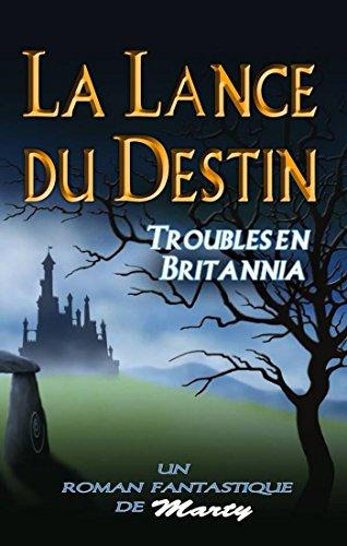 La lance du destin : Troubles en Britannia (Pratiko) (French Edition)