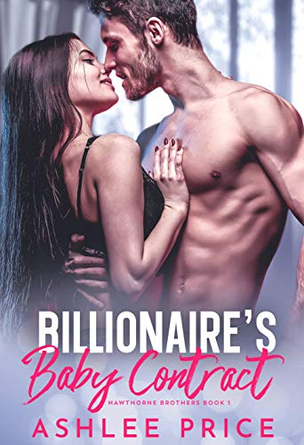Billionaire's Baby Contract (Hawthorne Brothers 1)
