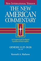 The New American Commentary: Genesis 11:27-50:26