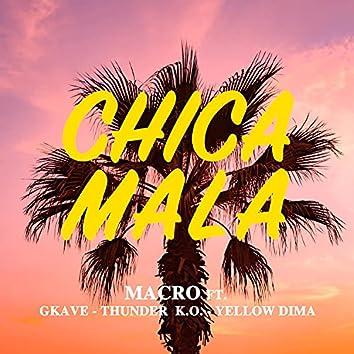 Chica Mala (feat. GKave, Thunder K.O. & Dima)