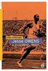 Jesse Owens : Le coureur qui défia les nazis par Elise Fontenaille