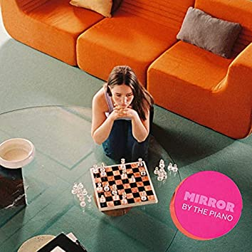 Mirror (by the piano / acoustic)