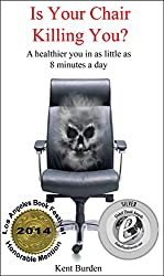 Is Your Chair Killing You? by Kent Burden