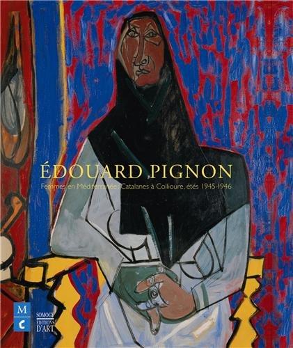 Edouard Pignon, femmes en Méditerranée : Catalanes à Collioure, étés 1945-1946
