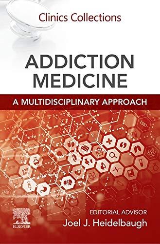 Addiction Medicine: A Multidisciplinary Approach Ebk: Clinics Collections (English Edition)