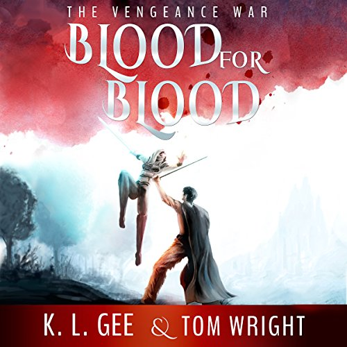 The Vengeance War     Blood for Blood, Book 1-3              By:                                                                                                                                 K.L. Gee,                                                                                        Tom Wright                               Narrated by:                                                                                                                                 Hollie Jackson                      Length: 12 hrs and 14 mins     11 ratings     Overall 3.5