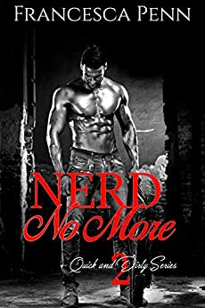 Nerd No More (Quick and Dirty Series Book 2) Review