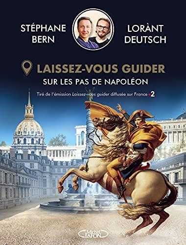 Laissez-vous guider - Sur les pas de Napoléon (French Edition)