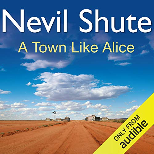 A Town Like Alice                   By:                                                                                                                                 Nevil Shute                               Narrated by:                                                                                                                                 Robin Bailey                      Length: 10 hrs and 18 mins     2,865 ratings     Overall 4.4