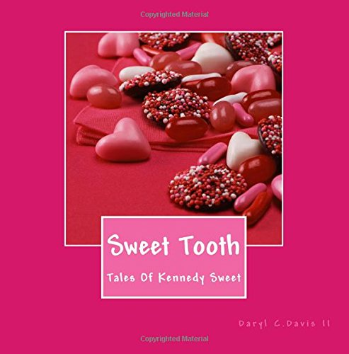 Sweet Tooth: Chronicles of Kennedy Sweet: Volume 1