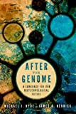 After the Genome: A Language for Our Biotechnological Future (Studies in Rhetoric & Religion Book 14...