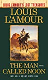 The Man Called Noon (Louis L'Amour's Lost Treasures): A...