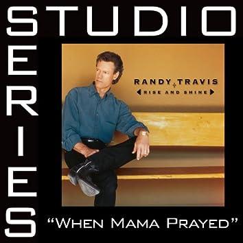 When Mama Prayed [Studio Series Performance Track]