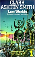 Lost Worlds: Volume 1: Zothique, Averoigne and Others 0586039643 Book Cover
