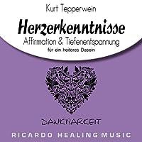 Dankbarkeit: Affirmation & Tiefenentspannung für ein heiteres Dasein (Herzerkenntnisse) Hörbuch