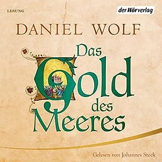 Das Gold des Meeres                   Autor:                                                                                                                                 Daniel Wolf                               Sprecher:                                                                                                                                 Johannes Steck                      Spieldauer: 14 Std. und 40 Min.     16 Bewertungen     Gesamt 4,5