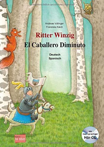 Ritter Winzig. Kinderbuch Deutsch-Spanisch: mit mehrsprachiger Audio-CD