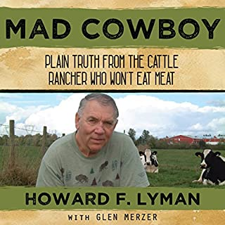 Mad Cowboy: Plain Truth from the Cattle Rancher Who Won't Eat Meat cover art