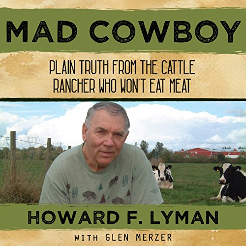 Mad Cowboy: Plain Truth from the Cattle Rancher Who Won't Eat Meat Titelbild