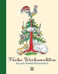 Frohe Weihnachten - Das große NordSüd-Weihnachtsbuch