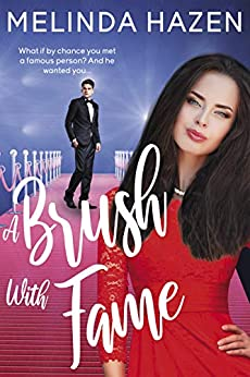 A Brush With Fame: A British Celebrity Contemporary Romance by [Melinda Hazen]