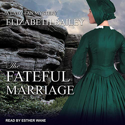The Fateful Marriage Audiobook By Elizabeth Bailey cover art