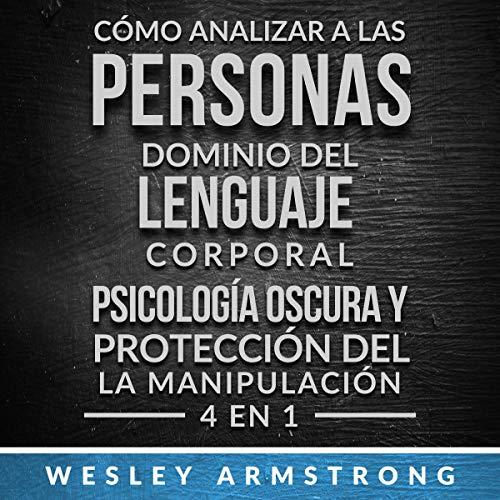 Download Cómo Analizar a las Personas, Dominio del Lenguaje Corporal, Psicología Oscura y Protección del l audio book