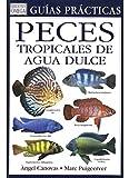 PECES TROPICALES DE AGUA DULCE (GUIAS DEL NATURALISTA-PECES-MOLUSCOS-BIOLOGIA MARINA)