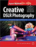 Creative DSLR Photography: The ultimate creative workflow guide (Digital Workflow) (English Edition)