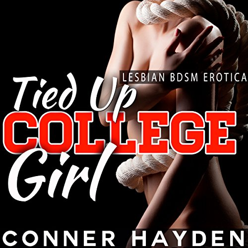 Tied Up College Girl: Lesbian BDSM Erotica audiobook cover art
