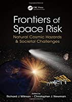 Frontiers of Space Risk: Natural Cosmic Hazards & Societal Challenges