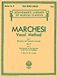 Marchesi Vocal Method, Vol. 1664, Op. 31 (Schirmer's Library of Musical Classics) (2 Parts)
