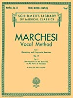 Mathilde Marchesi Op. 31: Vocal Method (Schirmer's Library of Musical Classics)