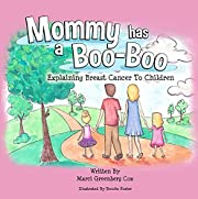 Mommy Has a Boo-Boo: Explaining Breast Cancer to Children